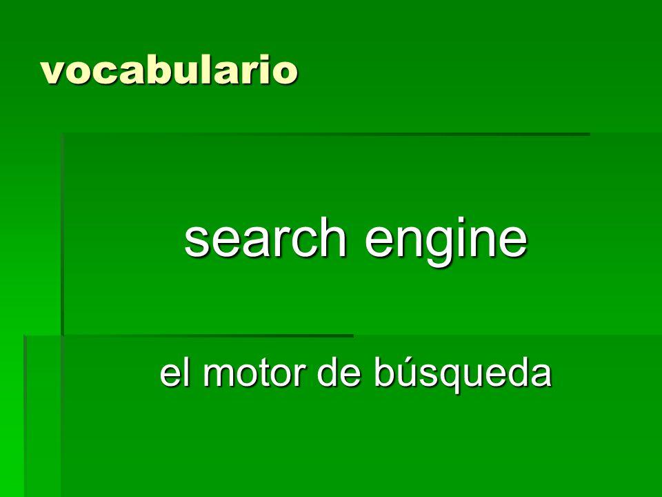 vocabulario search engine el motor de búsqueda