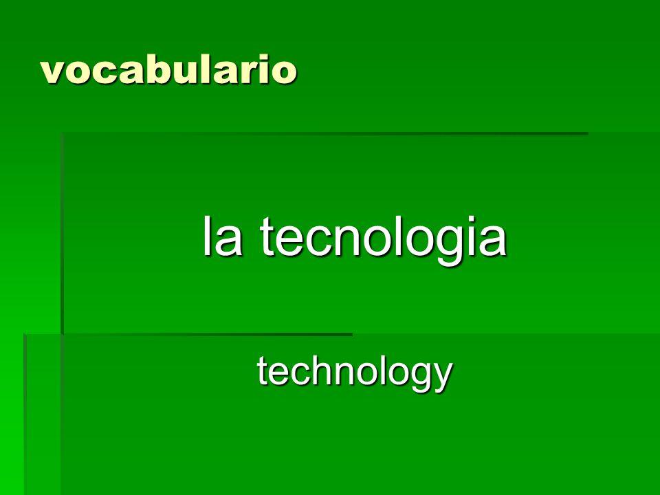 vocabulario la tecnologia technology