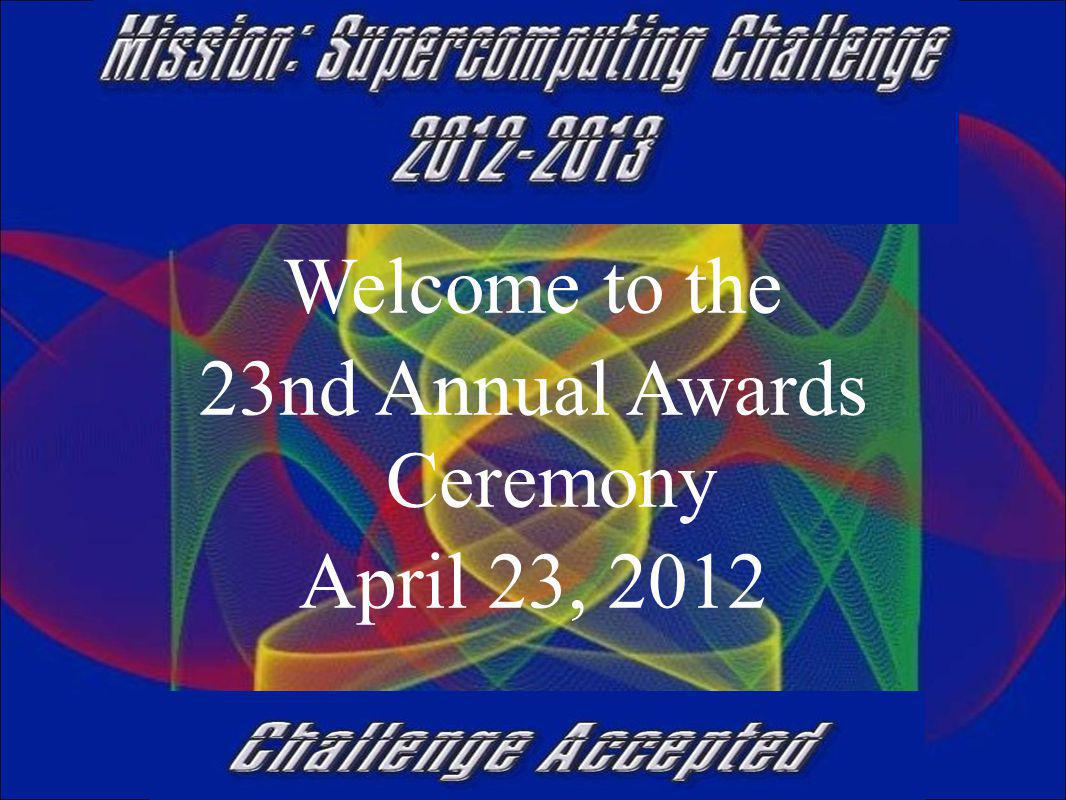 Welcome to the 23nd Annual Awards Ceremony April 23, 2012