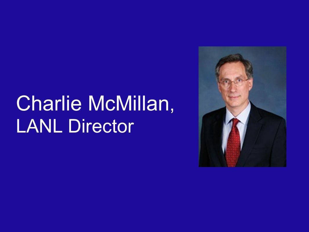 Charlie McMillan, LANL Director