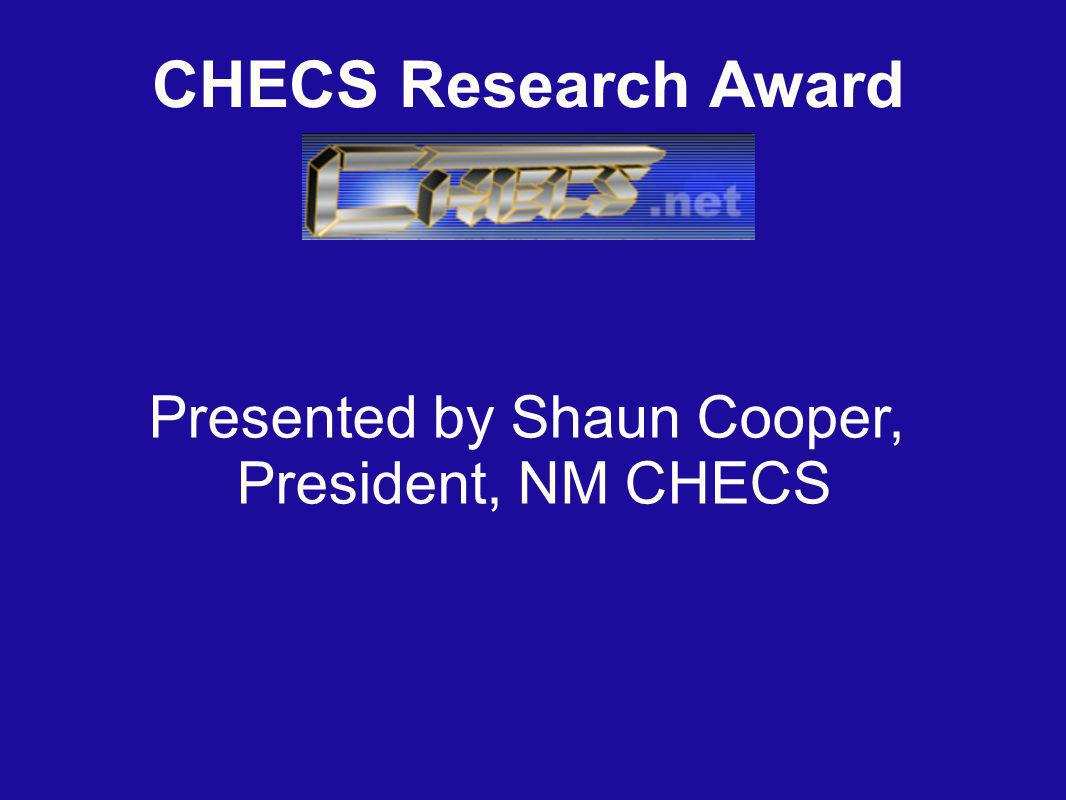 CHECS Research Award Presented by Shaun Cooper, President, NM CHECS