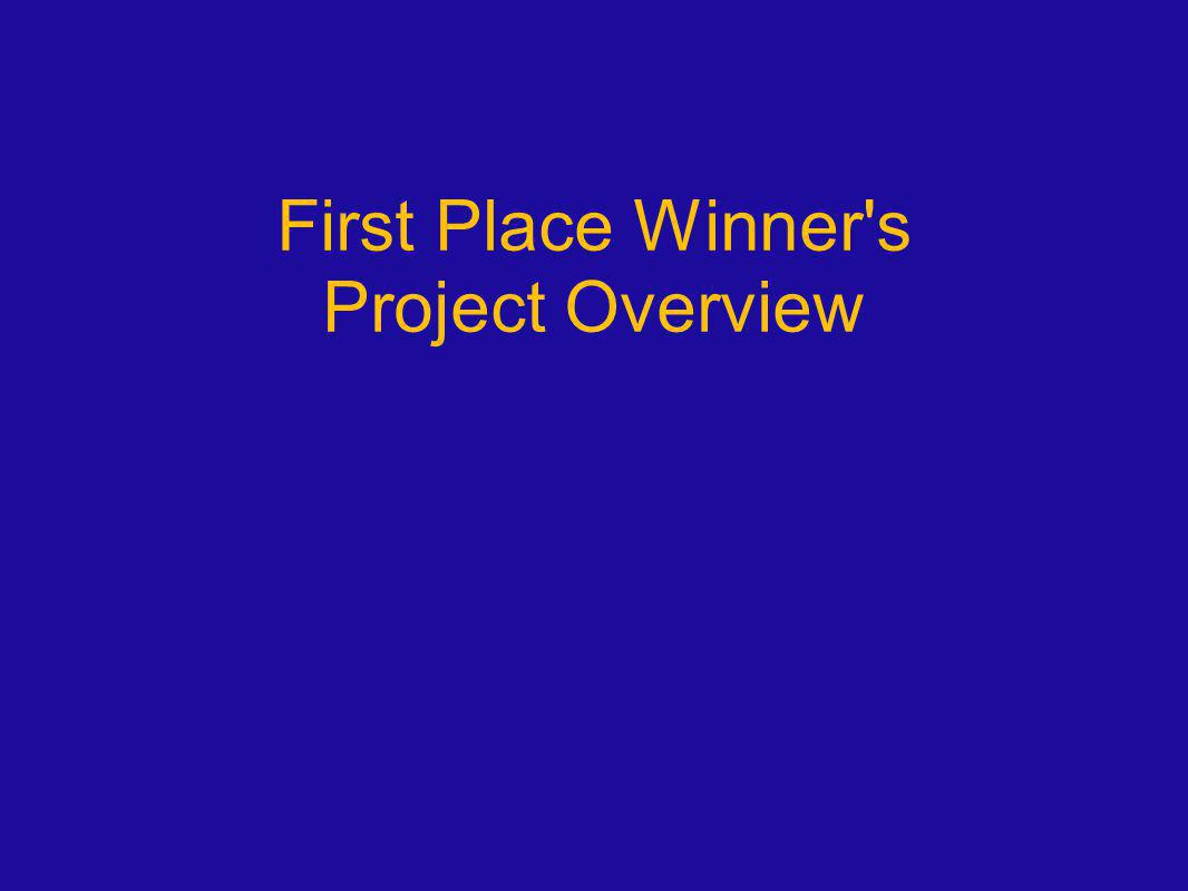 First Place Winner s Project Overview