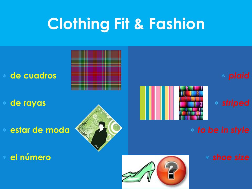 Clothing Fit & Fashion  de cuadros  de rayas  estar de moda  el número  plaid  striped  to be in style  shoe size