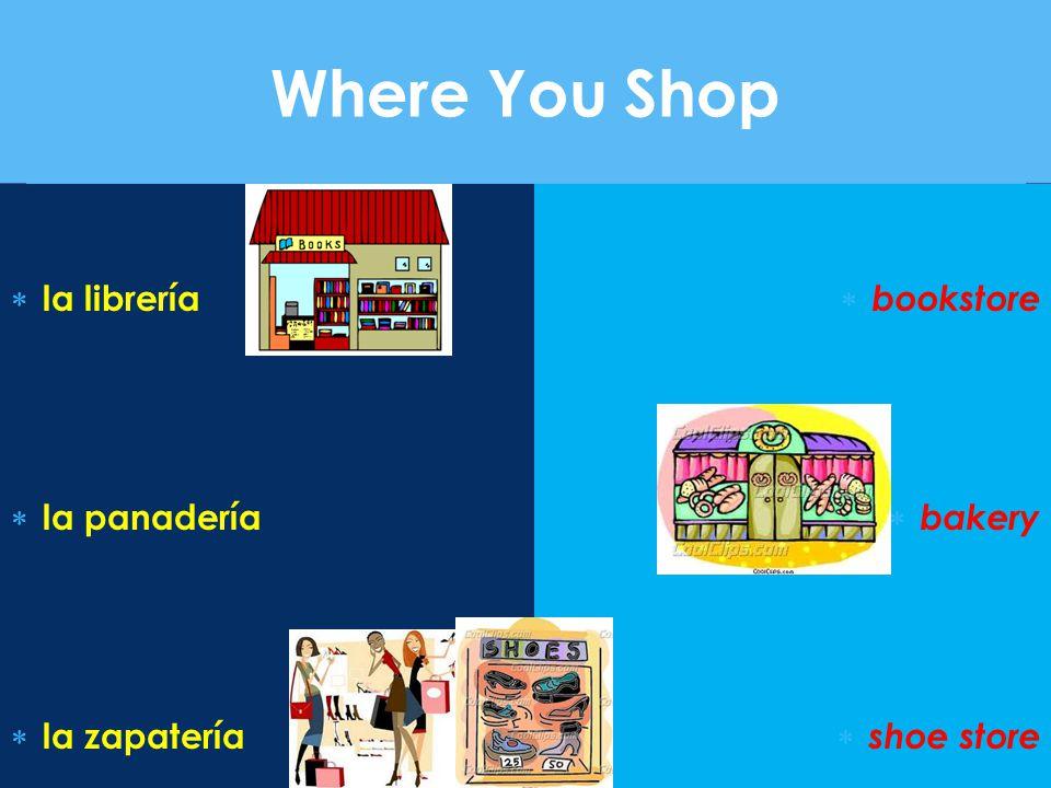 Where You Shop  la librería  la panadería  la zapatería  bookstore  bakery  shoe store