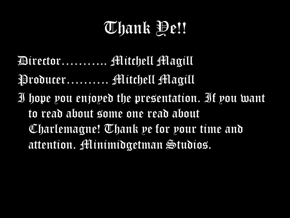 Thank Ye!. Director……….. Mitchell Magill Producer……….