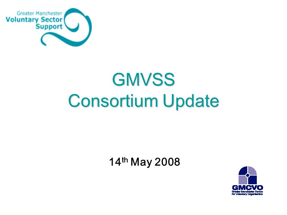 GMVSS Consortium Update 14 th May 2008