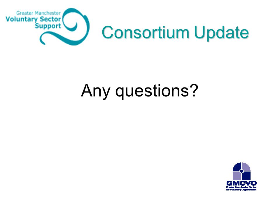 Consortium Update Any questions?