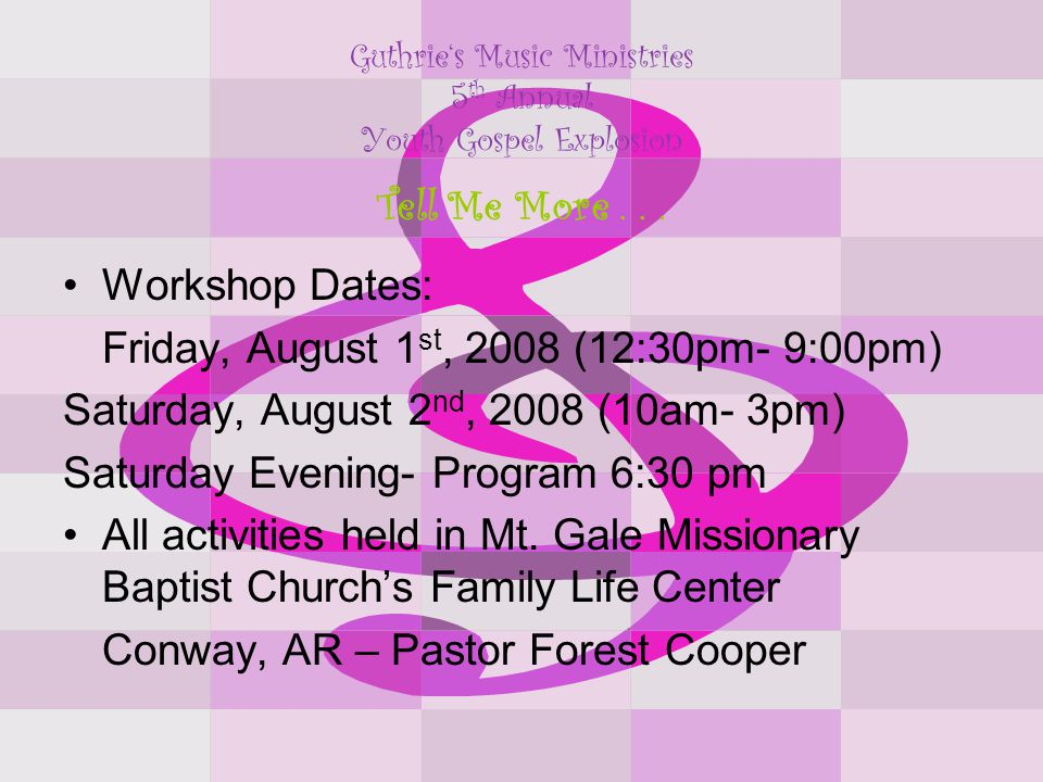 Guthrie's Music Ministries 5 th Annual Youth Gospel Explosion We offer six classes for youth: –Praise and Worship –Ministering Hands –Flag –Musicianship –Drum –Steppers Also a Youth Worker's class What does the workshop offer