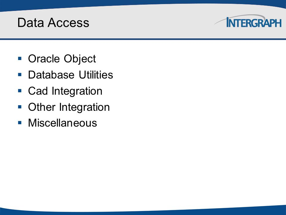 Data Access  Oracle Object  Database Utilities  Cad Integration  Other Integration  Miscellaneous