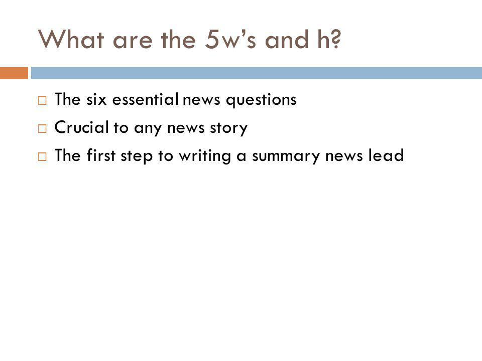 What are the 5w's and h.