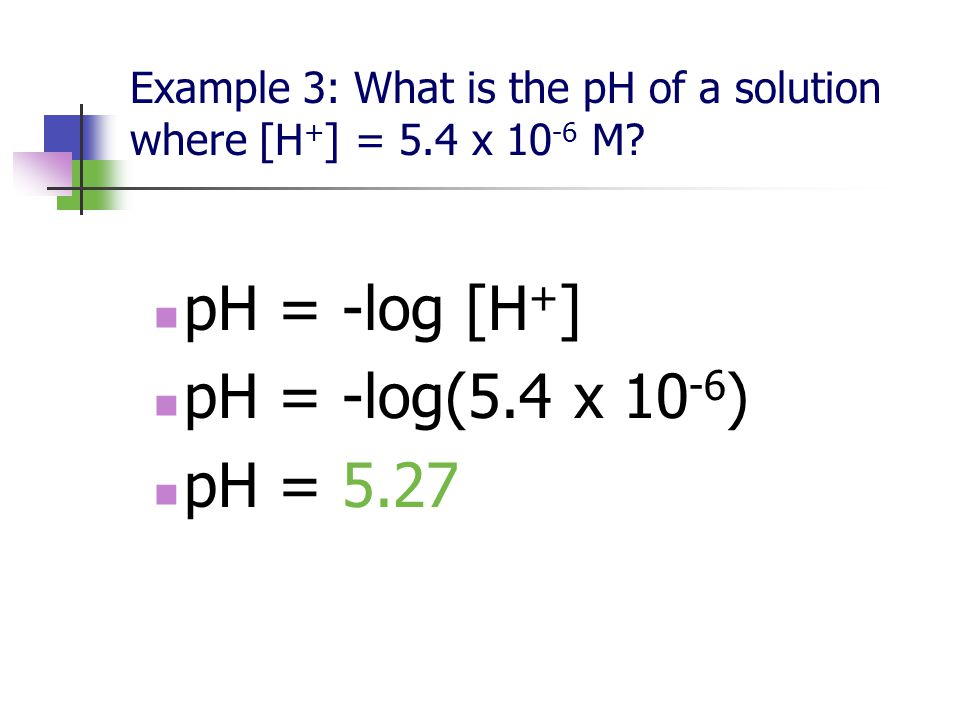 Example 2: The pH of a solution is measured to be 8.86.