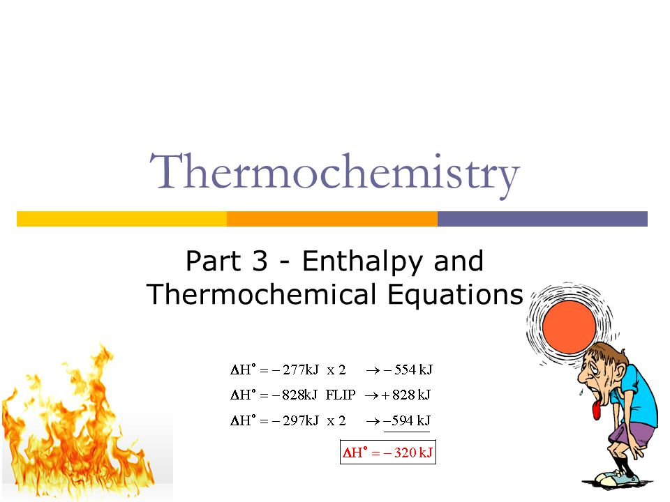 Thermochemistry Part 3 - Enthalpy and Thermochemical Equations