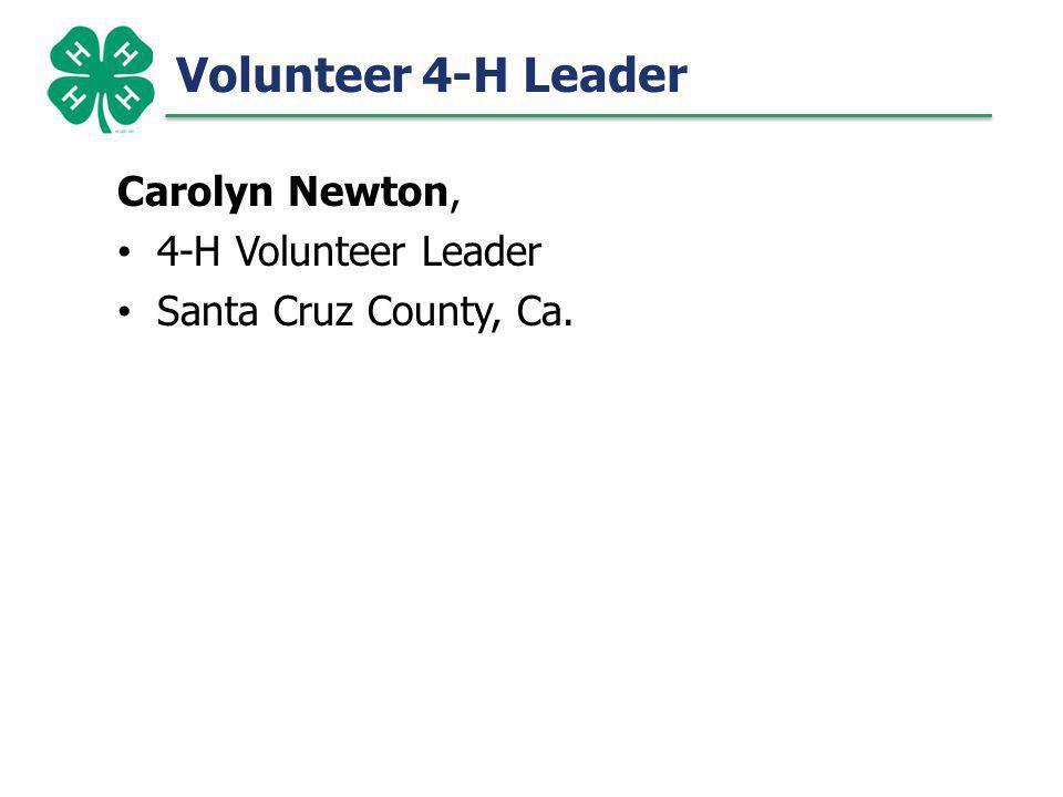 Volunteer 4-H Leader Carolyn Newton, 4-H Volunteer Leader Santa Cruz County, Ca.