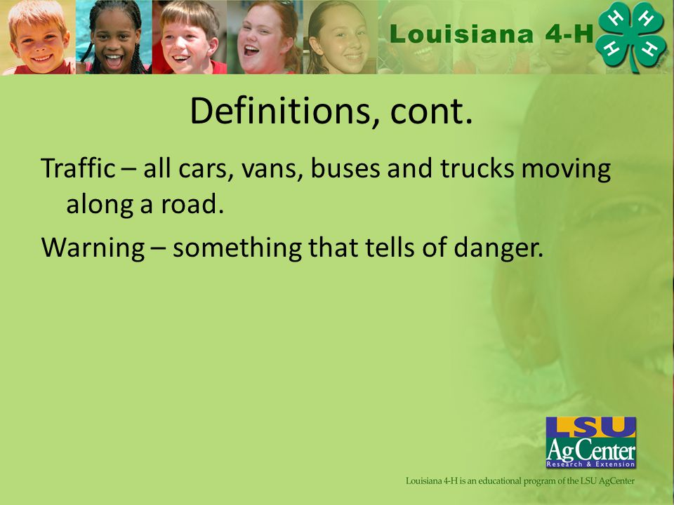 Definitions, cont. Traffic – all cars, vans, buses and trucks moving along a road.