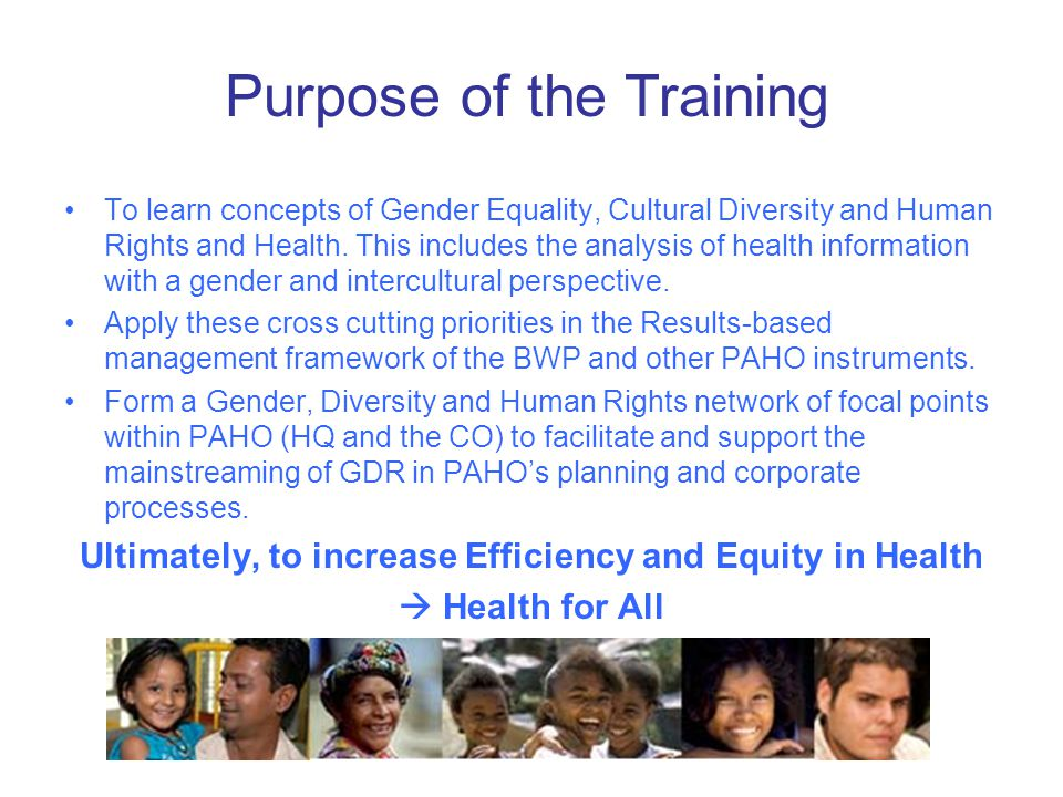 To learn concepts of Gender Equality, Cultural Diversity and Human Rights and Health.
