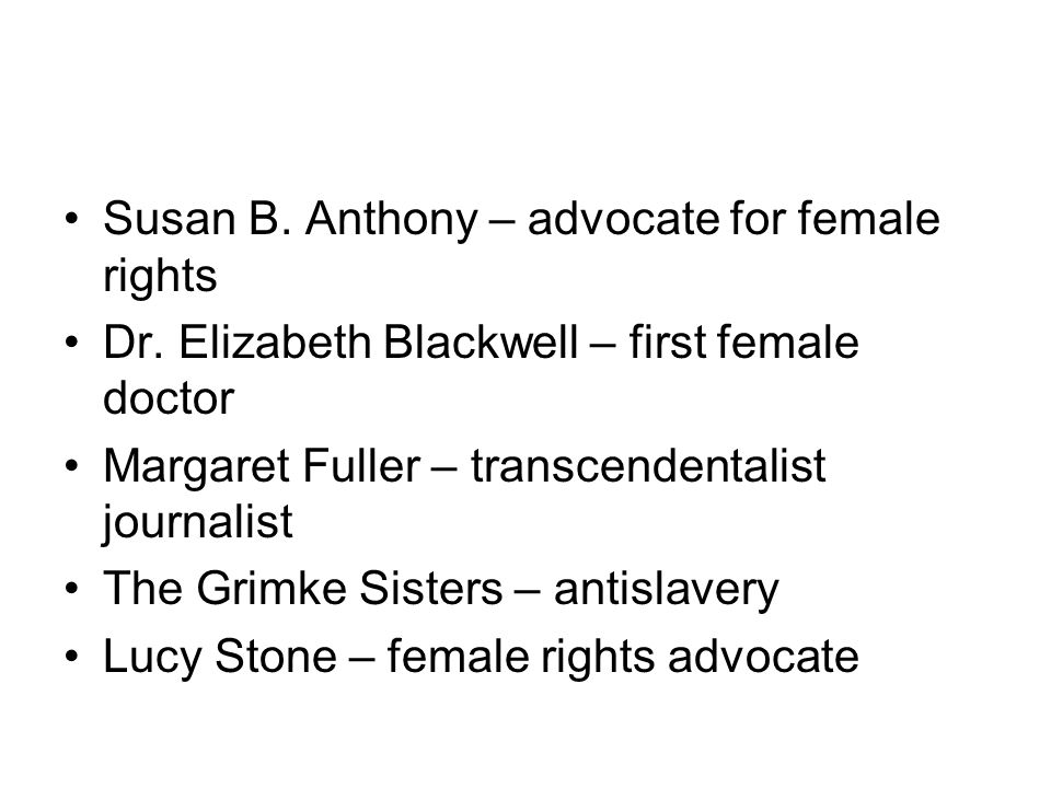 Susan B. Anthony – advocate for female rights Dr.