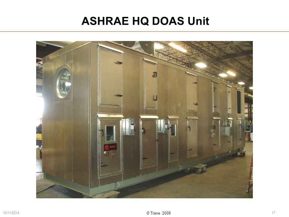 © Trane 2008 10/11/201417 ASHRAE HQ DOAS Unit
