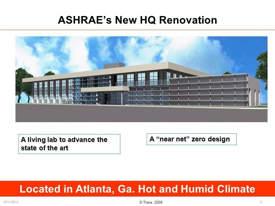 © Trane 2008 10/11/20142 ASHRAE's New HQ Renovation Located in Atlanta, Ga.