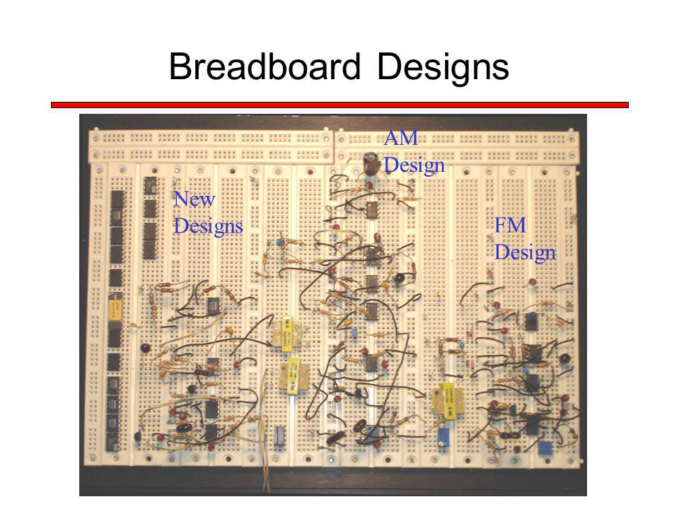 Breadboard Designs New Designs AM Design FM Design