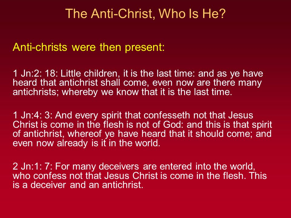 The Anti-Christ, Who Is He.
