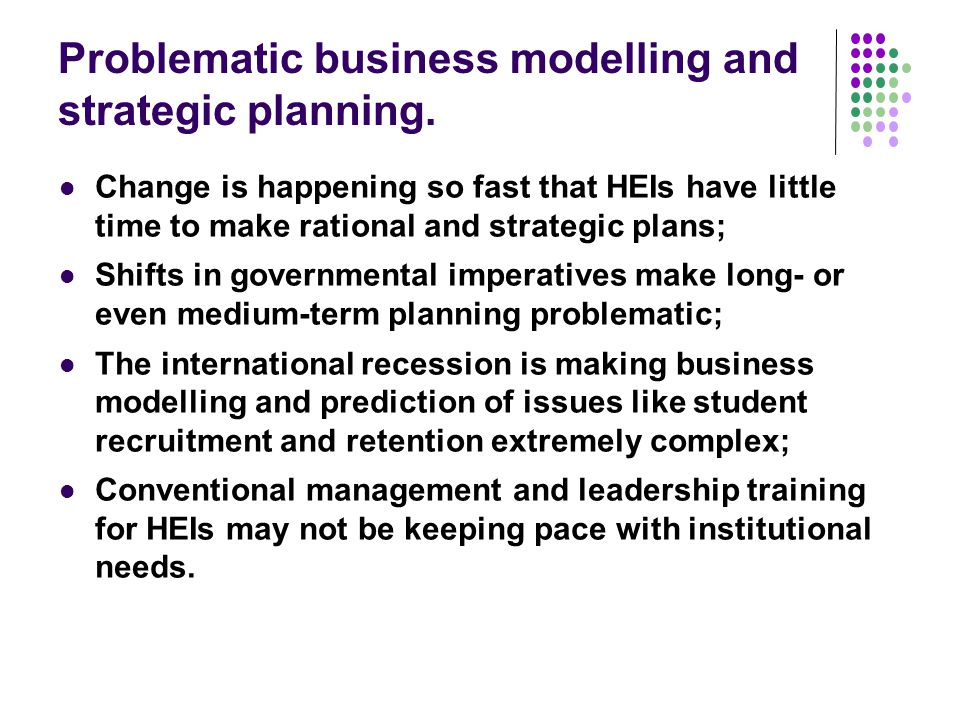 Problematic business modelling and strategic planning.