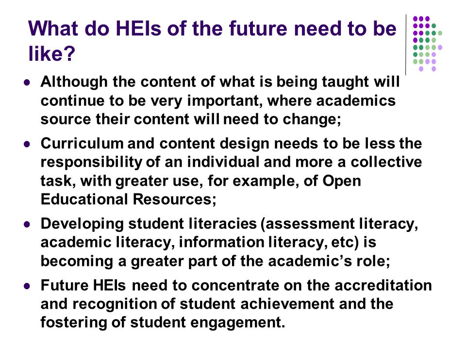 Conclusions The times they are (as always) changing; HEIs which hope to survive and thrive need to be fleet of foot and able to change direction rapidly; Student individual and cohort behaviours are less predictable than ever before requiring staff flexibility to manage the learning process; As curriculum delivery and assessment processes and practices change, technologies will be increasingly important to support HEIs in uncertain times.