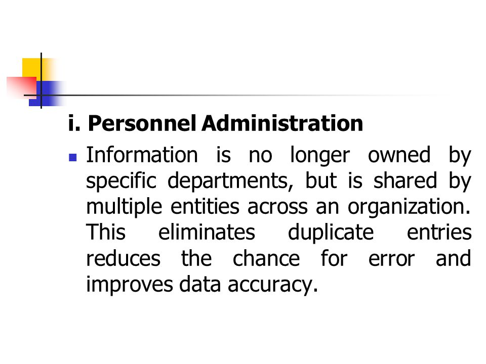 i. Personnel Administration Information is no longer owned by specific departments, but is shared by multiple entities across an organization. This el
