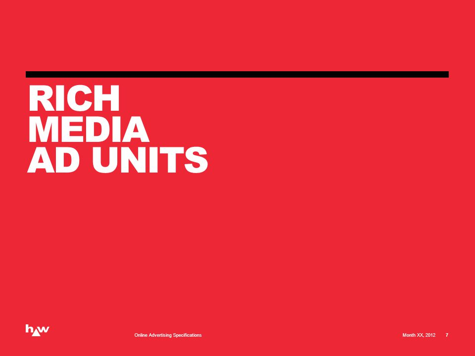 RICH MEDIA AD UNITS Month XX, 2012Online Advertising Specifications 7