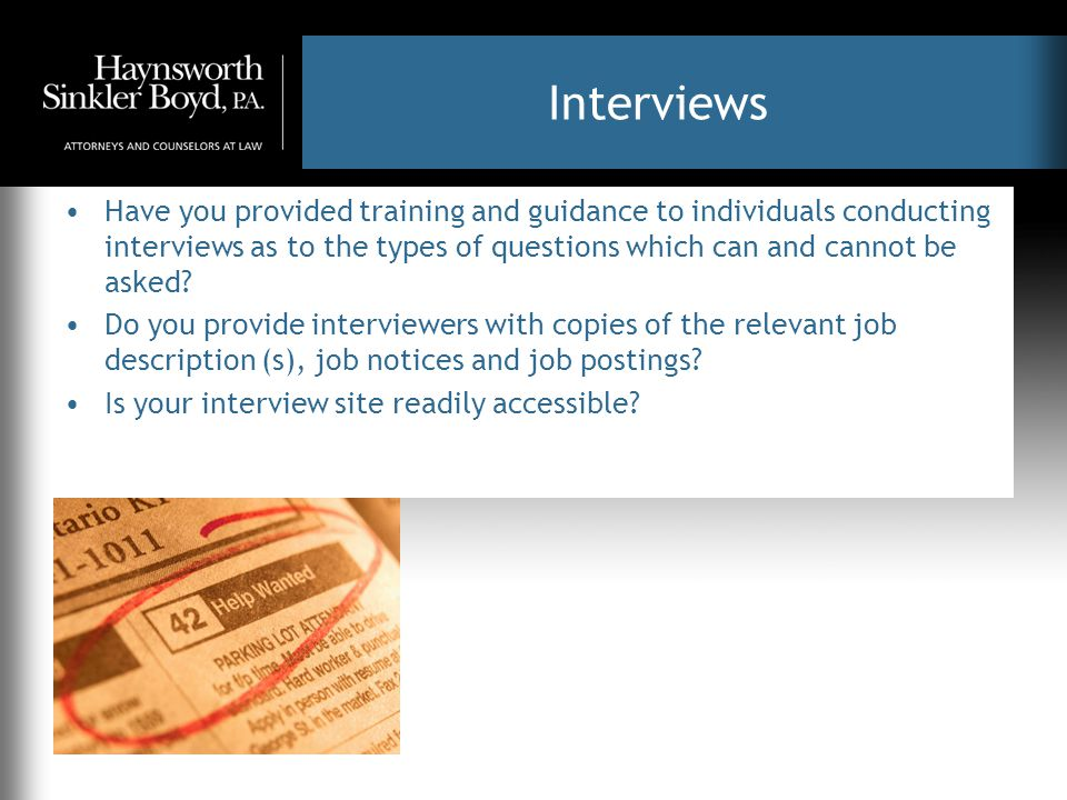 Interviews Have you provided training and guidance to individuals conducting interviews as to the types of questions which can and cannot be asked.