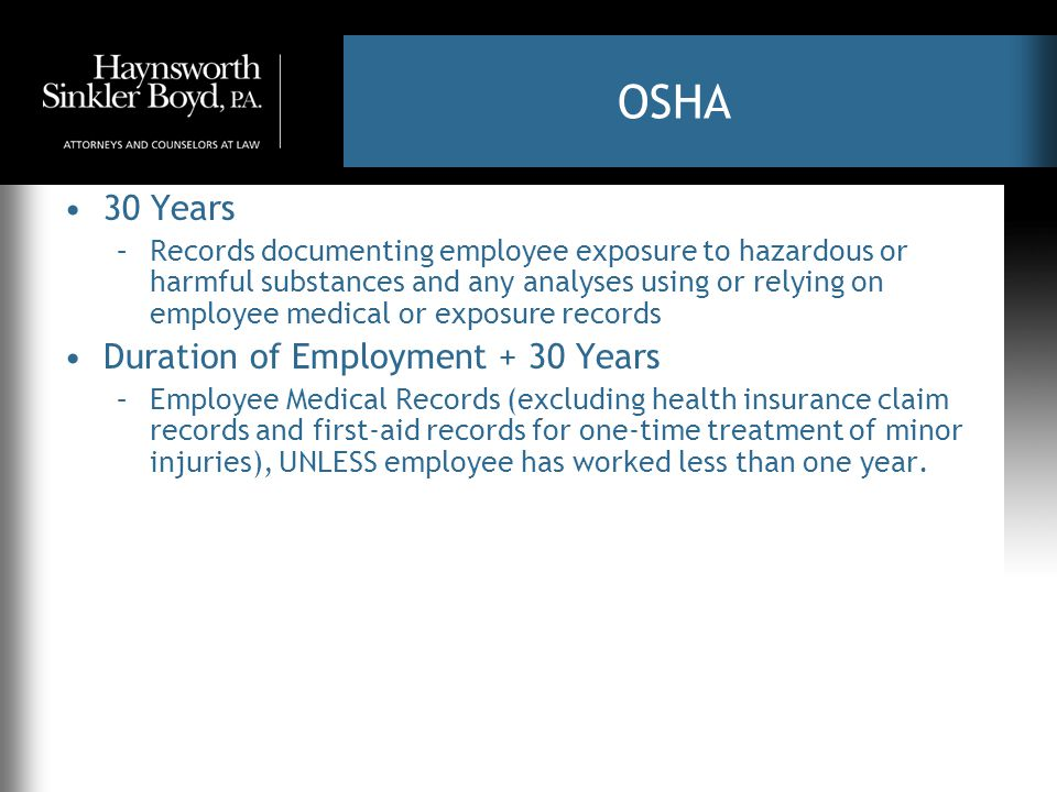 OSHA 30 Years –Records documenting employee exposure to hazardous or harmful substances and any analyses using or relying on employee medical or expos