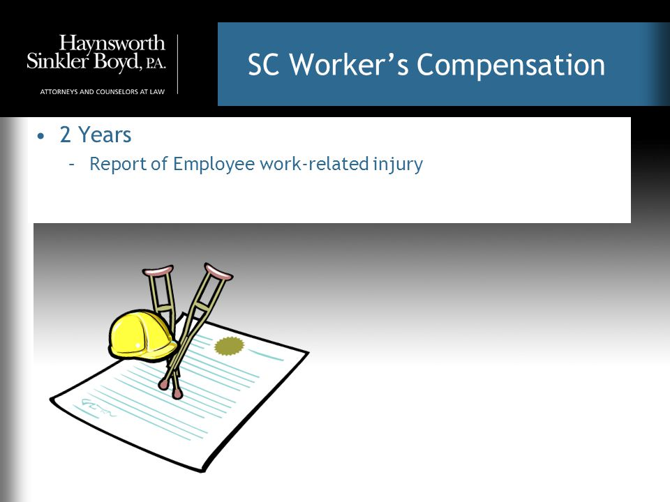 SC Worker's Compensation 2 Years –Report of Employee work-related injury