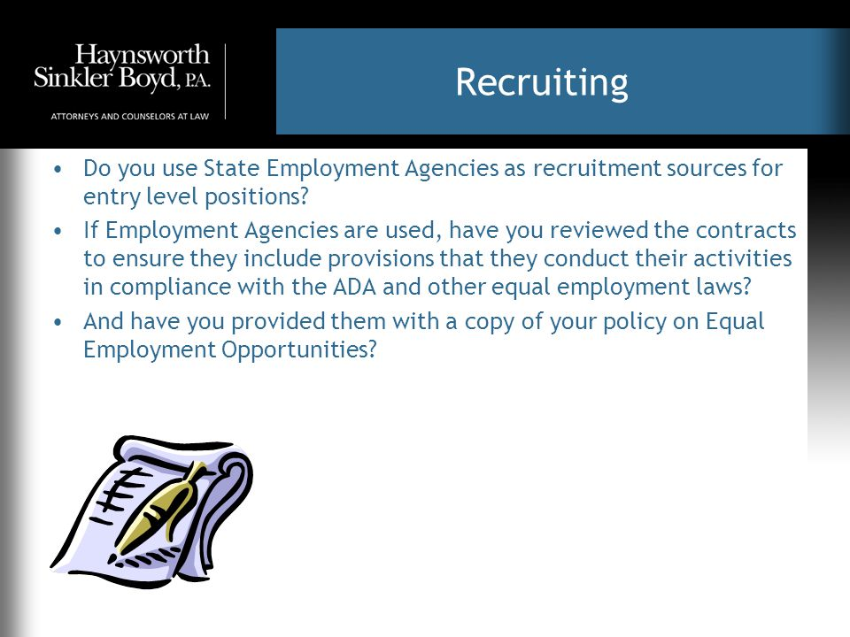 Recruiting Do you use State Employment Agencies as recruitment sources for entry level positions? If Employment Agencies are used, have you reviewed t