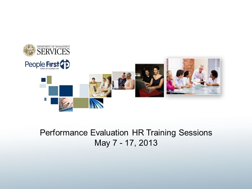 Performance Evaluation HR Training Sessions May 7 - 17, 2013