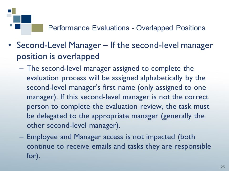 25 Performance Evaluations - Overlapped Positions Second-Level Manager – If the second-level manager position is overlapped –The second-level manager