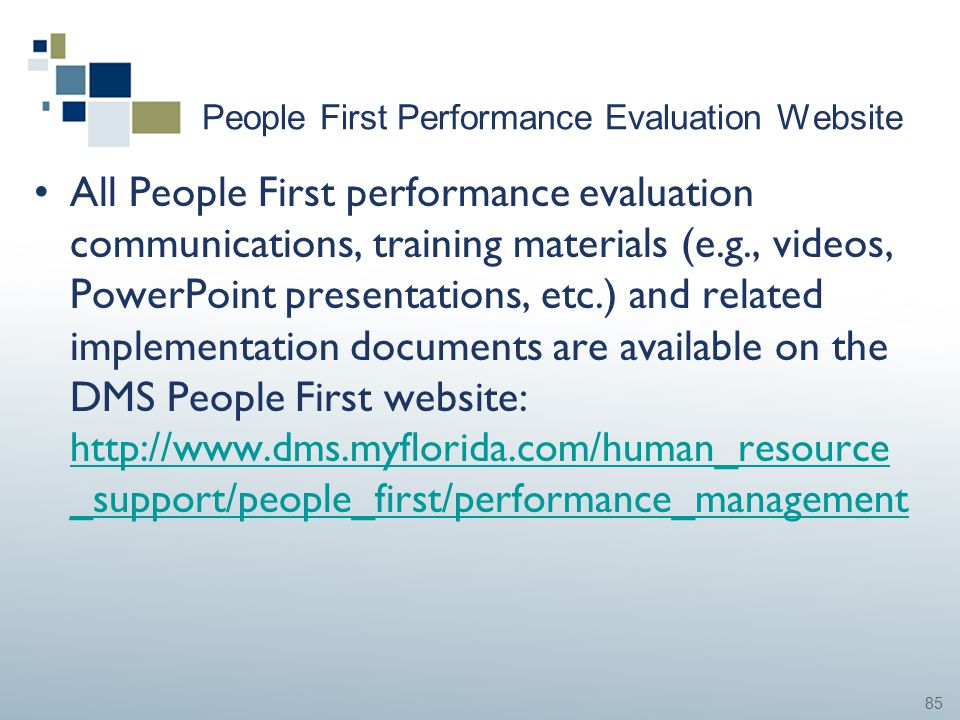 85 People First Performance Evaluation Website All People First performance evaluation communications, training materials (e.g., videos, PowerPoint pr