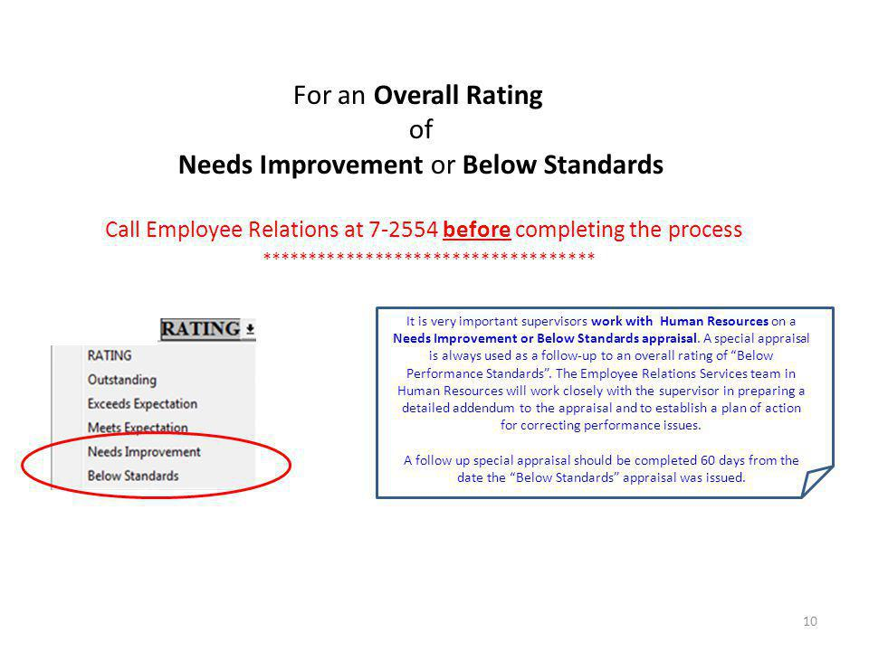 10 Call Employee Relations at 7-2554 before completing the process *********************************** For an Overall Rating of Needs Improvement or B