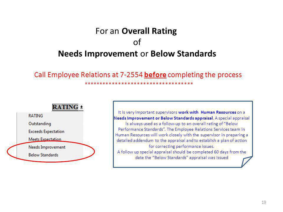 19 Call Employee Relations at 7-2554 before completing the process *********************************** For an Overall Rating of Needs Improvement or B
