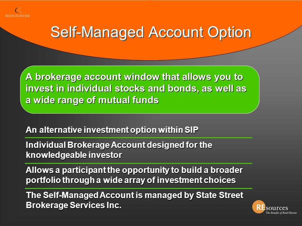 A brokerage account window that allows you to invest in individual stocks and bonds, as well as a wide range of mutual funds An alternative investment