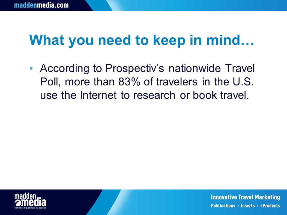 According to Prospectiv's nationwide Travel Poll, more than 83% of travelers in the U.S.