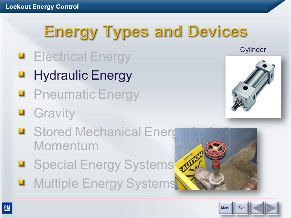Lockout Energy Control Electrical Energy Hydraulic Energy Pneumatic Energy Gravity Stored Mechanical Energy, Including Momentum Special Energy Systems