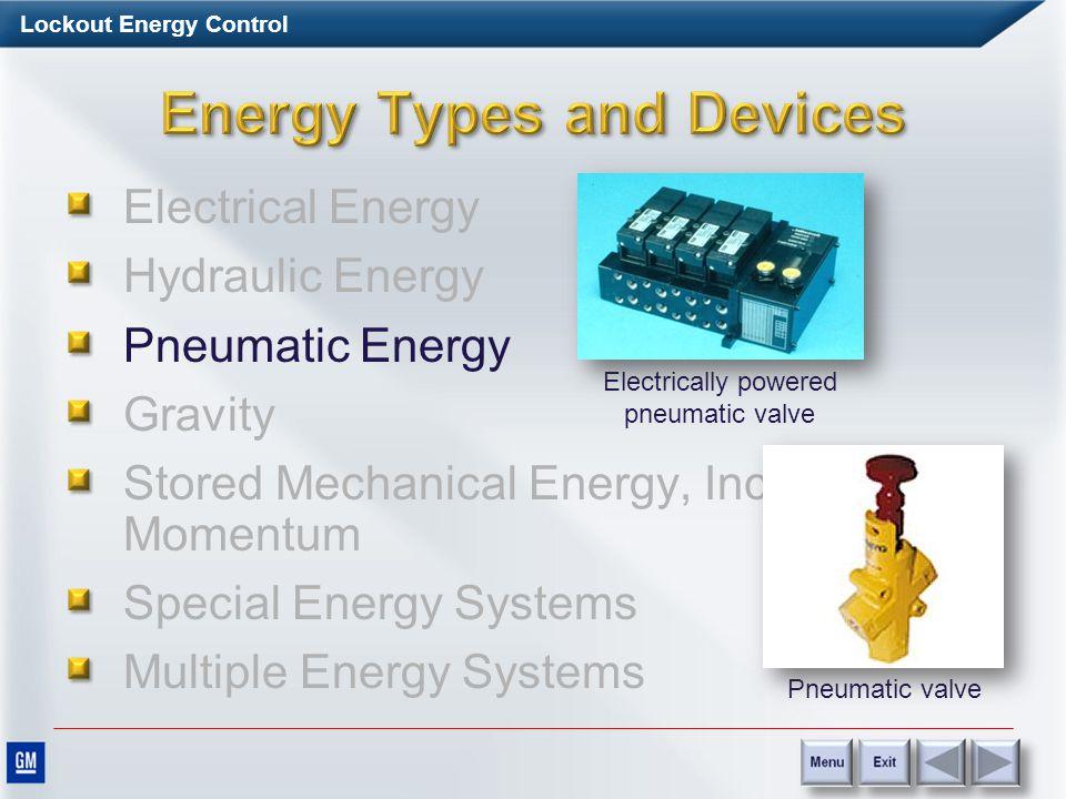 Lockout Energy Control Cylinder Electrical Energy Hydraulic Energy Pneumatic Energy Gravity Stored Mechanical Energy, Including Momentum Special Energy Systems Multiple Energy Systems