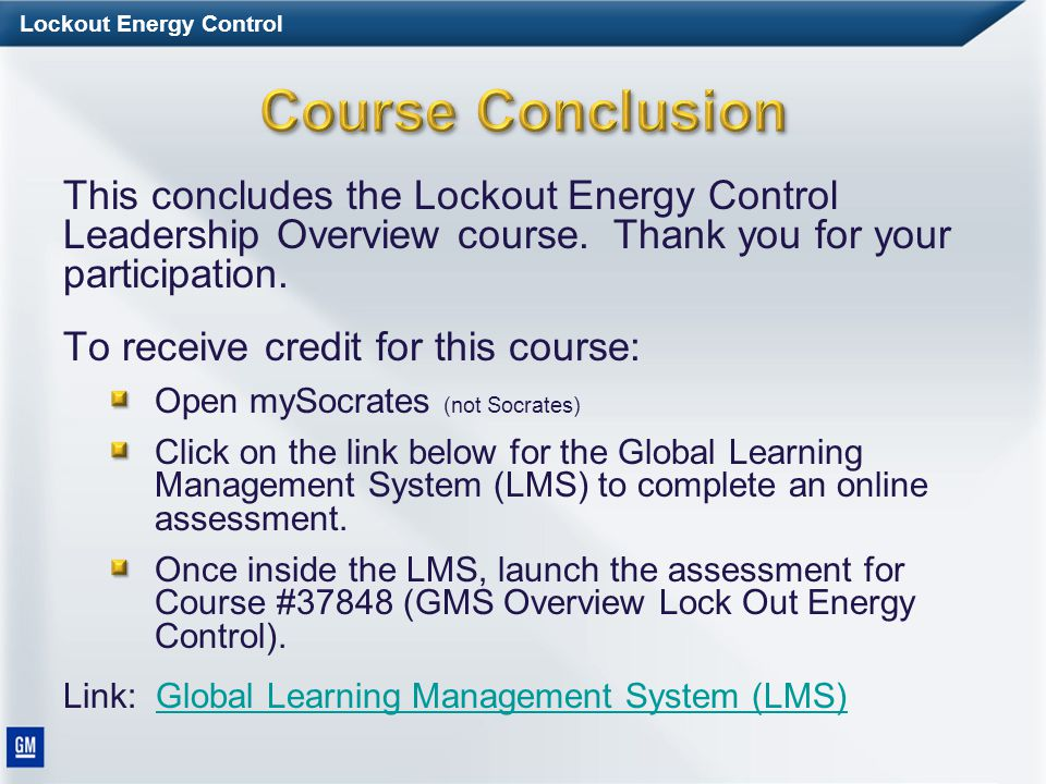 Lockout Energy Control Subject Matter Expert Global Lockout Resource / SME - Kyle Sullivan kyle.sullivan@gm.com Safetypedia Located on the Health and