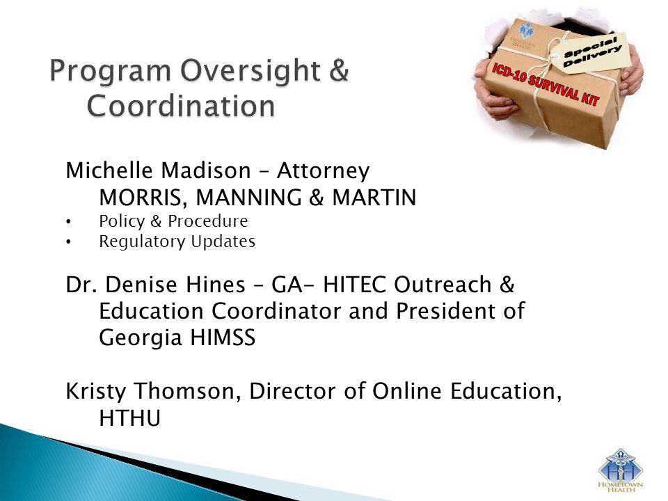 Michelle Madison – Attorney MORRIS, MANNING & MARTIN Policy & Procedure Regulatory Updates Dr.