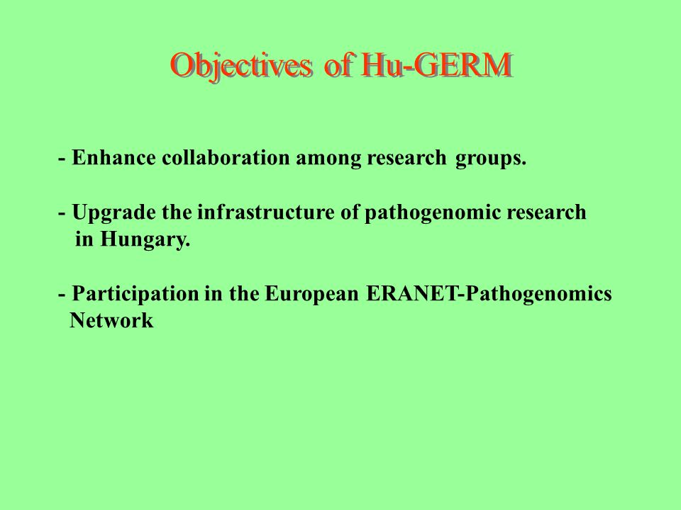 Objectives of Hu-GERM - Enhance collaboration among research groups.