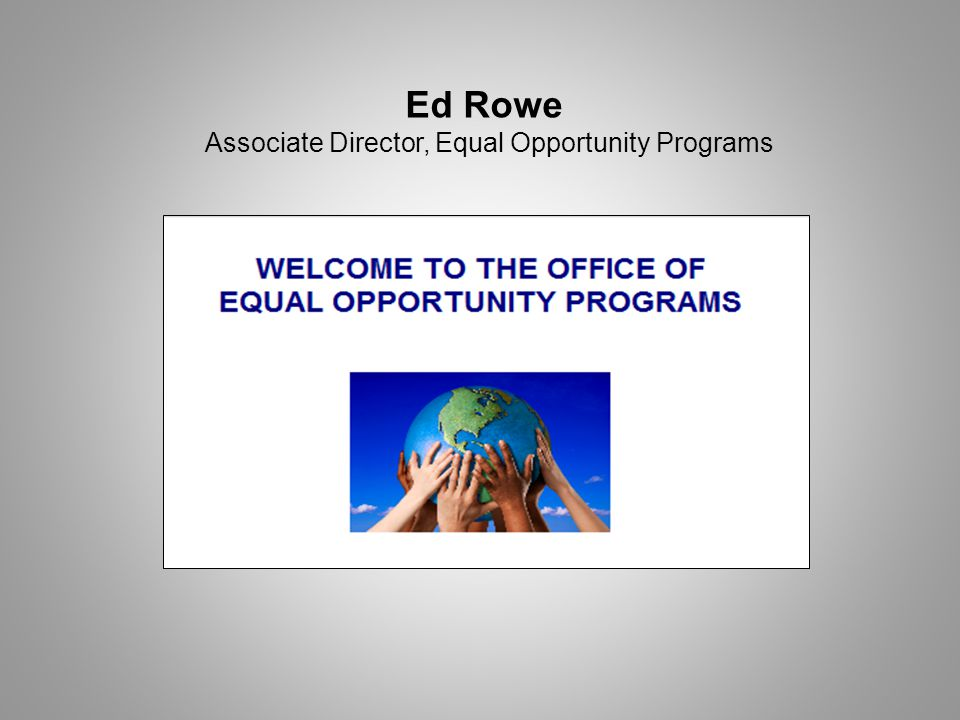 Ed Rowe Associate Director, Equal Opportunity Programs
