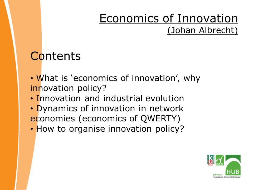 Economics of Innovation (Johan Albrecht) Contents What is 'economics of innovation', why innovation policy.