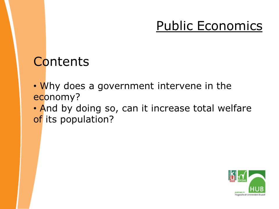 Public Economics Contents Why does a government intervene in the economy.