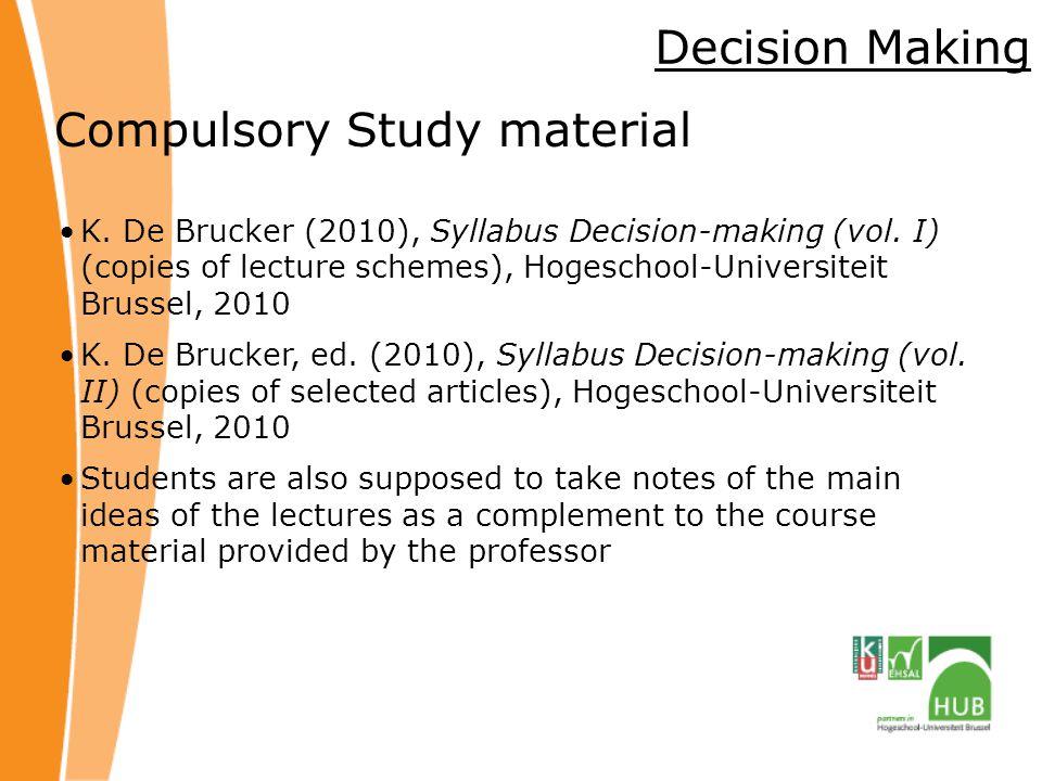 Decision Making Compulsory Study material K.De Brucker (2010), Syllabus Decision-making (vol.