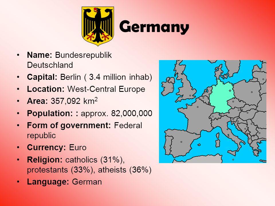 Germany Name: Bundesrepublik Deutschland Capital: Berlin ( 3.4 million inhab) Location: West-Central Europe Area: 357,092 km 2 Population: : approx.
