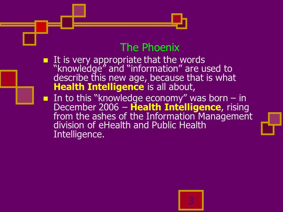 4 Knowledge brokers The primary function of the Health Intelligence Team is to provide and translate information into actionable evidence to support a culture of knowledge-based planning and decision-making.